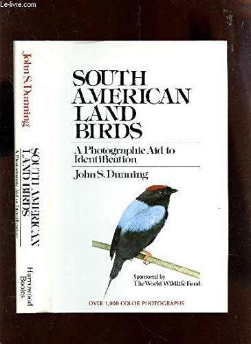 9780915180219: South American land birds: A photographic aid to identification