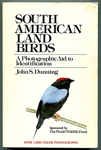 9780915180226: South American Land Birds: A Photographic Aid to Identification