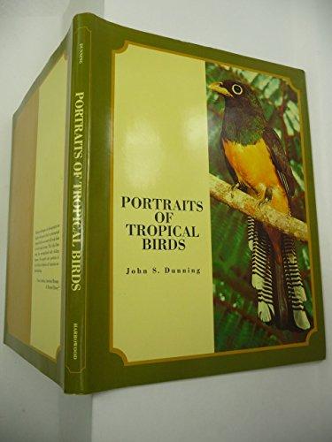 Portraits of Tropical Birds: John S. Dunning