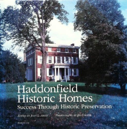 Haddonfield Historic Homes: Success Through Historic Preservation: Aiken, Joan L.