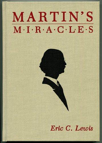 Martin's Miracles: The Magic of Martin Lewis: Lewis, Eric C.