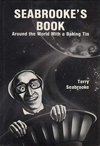 9780915181155: Seabrooke's Book: Around the World With a Baking Tin