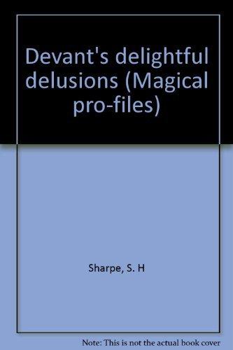 Devant's Delightful Delusions: Sharpe, S.H.