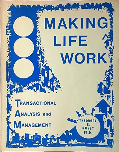 Ta for Management, Making Life Work (Transactional analysis for everybody series)