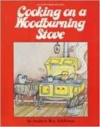 Cooking on a Woodburning Stove - 150 down-home recipes