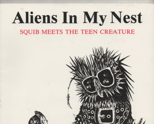 Aliens in My Nest: Squib Meets the: Shles, Larry