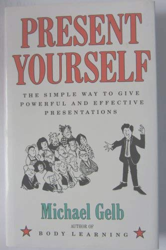 Present Yourself (0915190508) by Gelb, Michael J.
