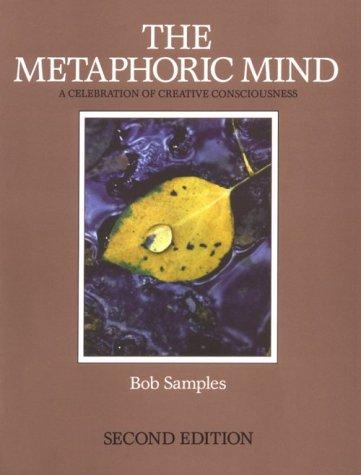 9780915190683: The Metaphoric Mind: A Celebration of Creative Consciousness