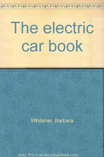 9780915216581: The electric car book