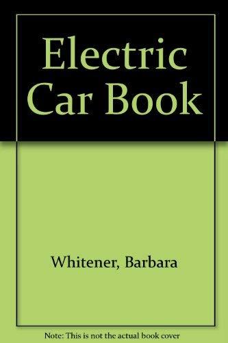 Electric Car Book: Whitener, Barbara