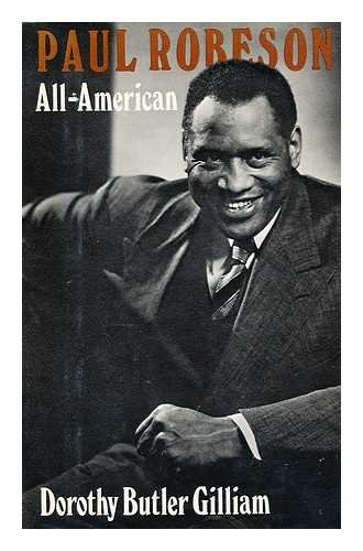 Paul Robeson: All-American [Signed]: Gilliam, Dorothy Butler