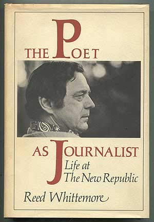 The Poet As Journalist: Life at The New Republic (SIGNED Plus SIGNED LETTER): Whittemore, Reed