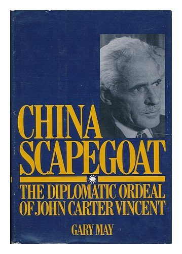 9780915220496: China scapegoat, the diplomatic ordeal of John Carter Vincent