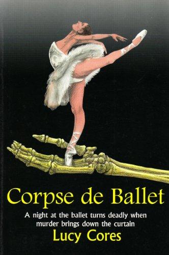 Corpse de Ballet: Lucy Cores