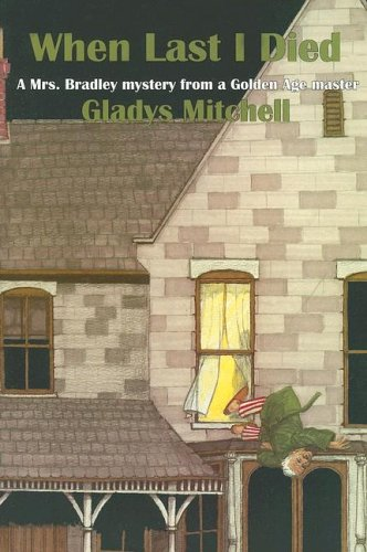 When Last I Died (Rue Morgue Vintage Mysteries) (0915230852) by Mitchell, Gladys