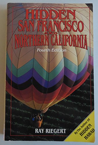 Hidden San Francisco and Northern California: The Adventurer's Guide. (Hidden San Francisco & Northern California) (0915233223) by Riegert, Ray