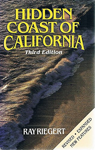 Hidden Coast of California (Hidden guide series): Riegert, Ray