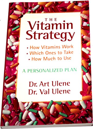 The Vitamin Strategy: A Personalized Plan: Ulene, Art; Ulene, Val