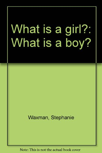 What is a Girl? What is a Boy?