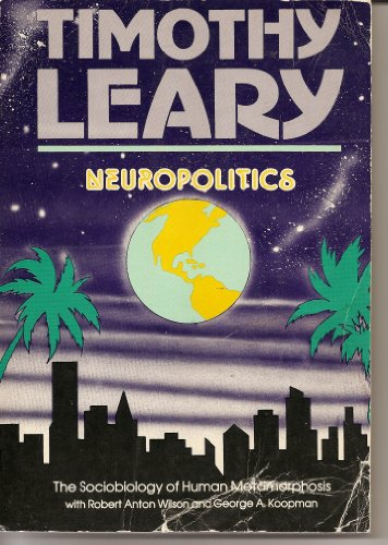 9780915238187: Neuropolitics: The Sociobiology of Human Metamorphosis