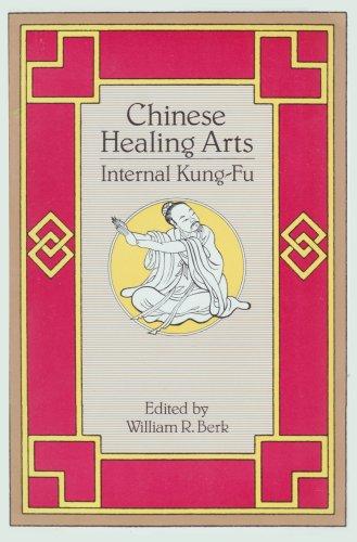 Chinese Healing Arts: Internal Kung-Fu: Editor-William Berk; Translator-John Dudgeon