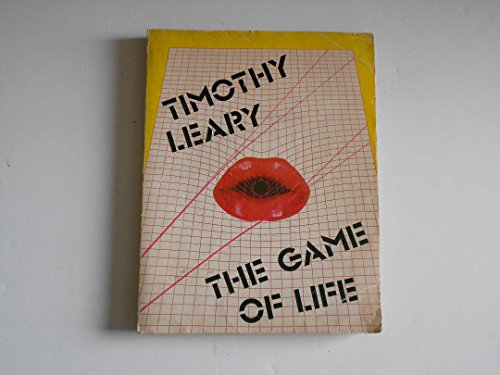 The game of life (Future history series): Timothy Francis Leary