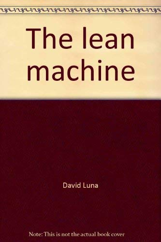 The lean machine: David Luna's guide to total fitness and the sensible diet: David Luna