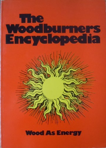 The Woodburners Encyclopedia: Wood As Energy: Jay Shelton / Andrew B. Shapiro