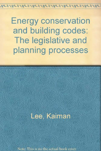 Energy Conservation and Building Codes: the legislative and planning processes: Dr. Kaiman Lee and ...