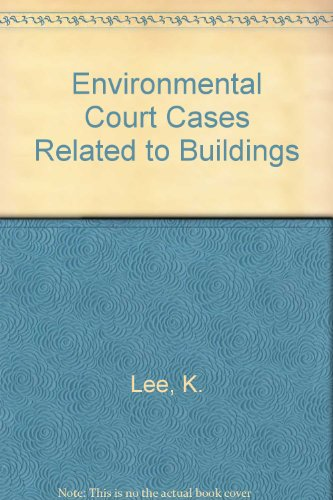 Environmental Court Cases Related to Buildings