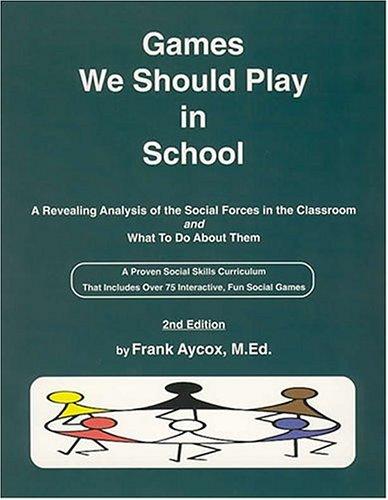 9780915256167: Games We Should Play In School