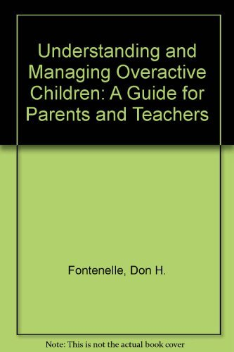 9780915256211: Understanding and Managing Overactive Children: A Guide for Parents and Teachers
