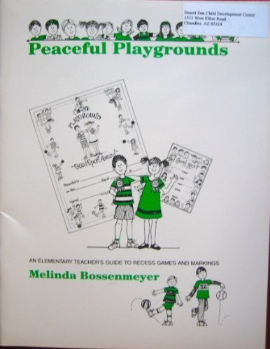9780915256273: Peaceful Playgrounds: An Elementary Teachers Guide to Recess Games and Markings