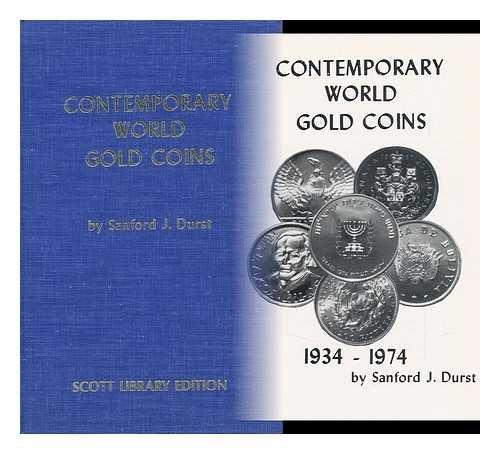 Contemporary World Gold Coins, 1934-74: Durst, Sanford J.