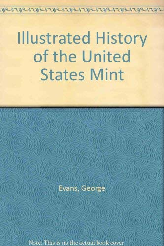 Illustrated History of the United States Mint: Evans, George
