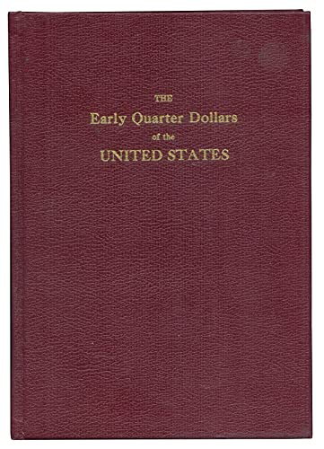 9780915262151: The Early Quarter Dollars of the United States