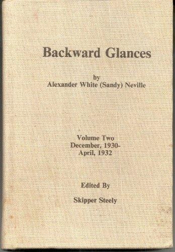 BACKWARD GLANCES VOLUME TWO 1930-1932: NEVILLE,ALEXANDER WHITE [SANDY]