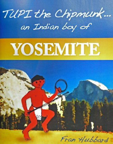 9780915266258: Tupi The Chipmunk...An Indian Boy Of Yosemite (An Awani Press Publication)
