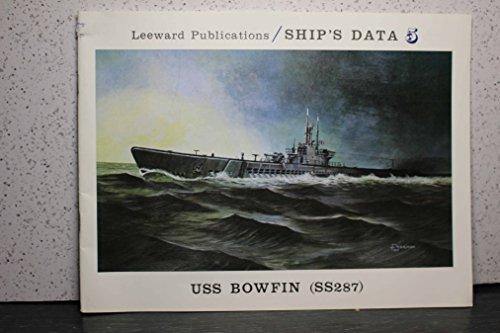 USS Bowfin (SS-287) (Ship's Data 5): Arnold S. Lott; Robert F. Sumrall; Robert S. Egan