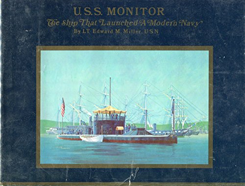 U. S. S. Monitor: The Ship That Launched a Modern Navy