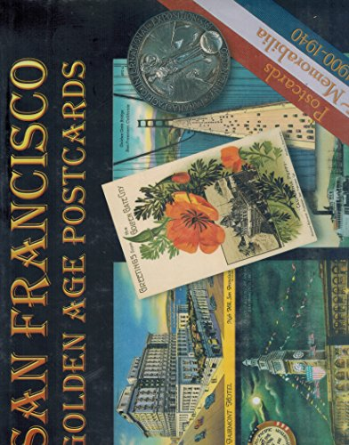 San Francisco golden age postcards & memorabilia 1900-1940, with a foreword by L. Witwer ...