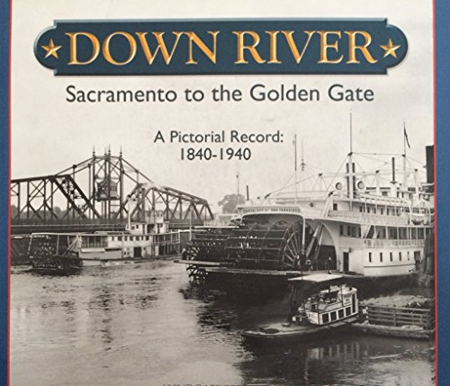 Down river : Sacramento to the Golden: Wayne Bonnett