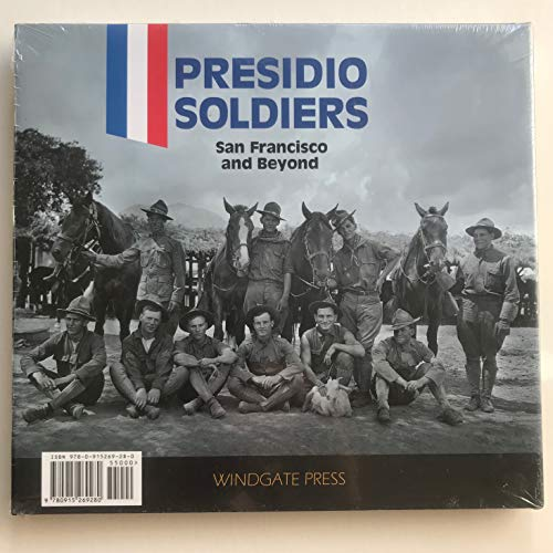 Presidio Soldiers: San Francisco and Beyond: Wayne Bonnett