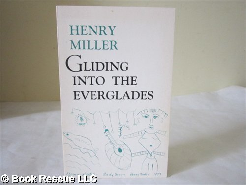 Gliding into the Everglades: And Other Essays: Miller, Henry