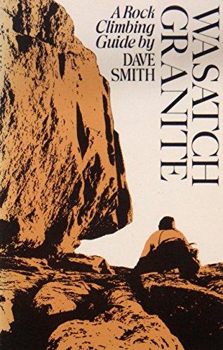 9780915272044: Wasatch granite: A rock climbing guide