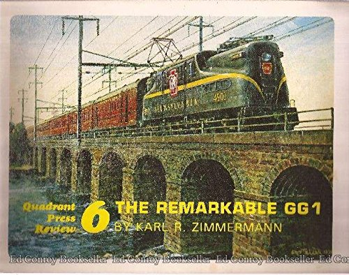 The Remarkable GG1 (Quadrant Press Review): Zimmerman, Karl R.