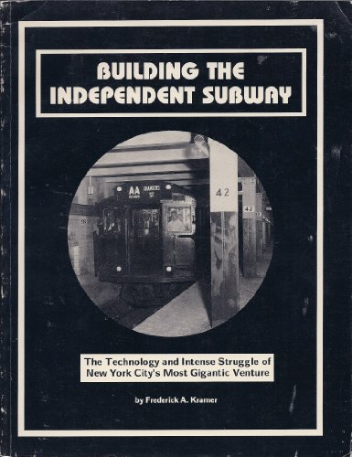 9780915276509: Building the Independent Subway