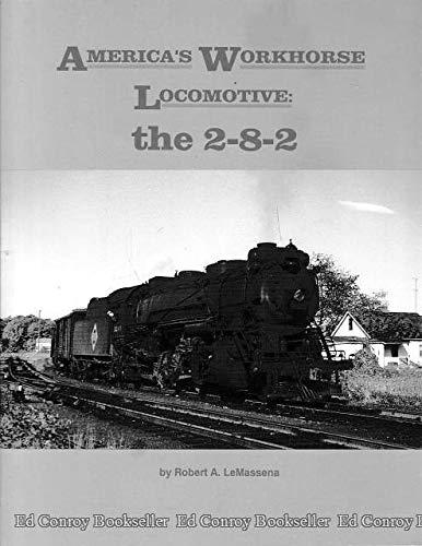 9780915276547: America's Workhorse Locomotive: The 2-8-2