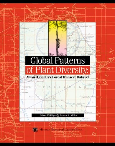Global Patterns of Plant Diversity: Alwyn H. Gentry's Forest Transect Data Set (Monographs in Systematic Botany from the Missouri Botanical Garden) (0915279126) by Oliver Phillips; James S. Miller