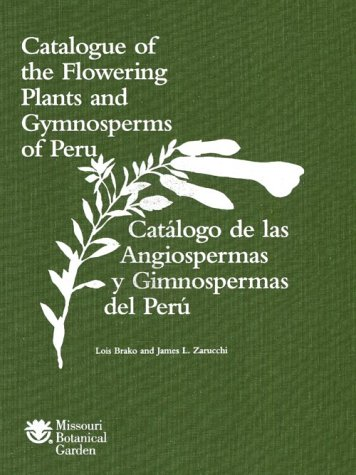 9780915279197: Catalogue of the Flowering Plants And Gymnosperms of Peru/Catalogo De Las Angiospermas Y Gimnospermas Del Peru (Monographs in Systematic Botany Fro)